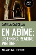 En Abime: Listening, Reading, Writing