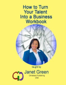 How to Turn Your Talent Into a Business Workbook