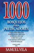 1000 Bosquejos Para Predicadores [Spanish]