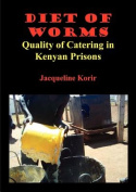 Diet of Worms. Quality of Catering in Kenyan Prisons