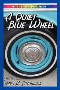 A Quiet Blue Wheel