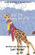 Gigi the Greedy Giraffe
