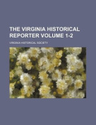 The Virginia Historical Reporter Volume 1-2