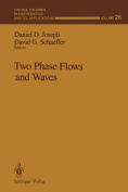 Two Phase Flows and Waves