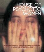 House of Psychotic Women