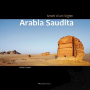 Arabia Saudita - Tesori Di Un Regno [ITA]