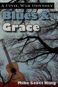 Blues & Grace  : A Civil War Odyssey