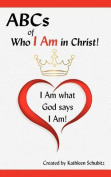 ABCs of Who I Am in Christ! I Am What God Says I Am!