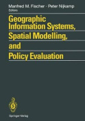 Geographic Information Systems, Spatial Modelling and Policy Evaluation