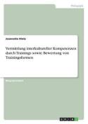 Vermittlung Interkultureller Kompetenzen Durch Trainings Sowie Bewertung Von Trainingsformen [GER]