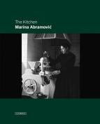 Marina Abramovic: The Kitchen