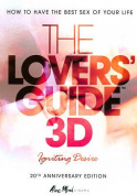The Lovers' Guide 3D - Igniting Desire (How to have the Best Sex of your Life) [Blue-ray] [Blu-ray]