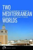 Two Mediterranean Worlds