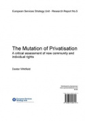 The Mutation of Privatisation