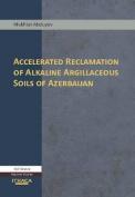 Accelerated Reclamation of Alkaline Argillaceous Soils of Azerbaijan