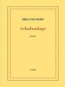 Erica Van Horn: Echafaudage
