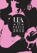 UEA 17 Poets Anthology: 2012