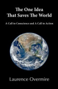 The One Idea That Saves the World