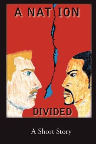 A Nation Divided by MR Kenny R Gordon