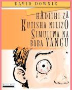Hadithi Za Kutisha Nilizo Simuliwa Na Baba Yangu [SWA]