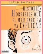 Histories Horribles Que El Meu Pare Em Va Explicar [CAT]