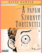 A Papam Szornyu Tortenetei [HUN]