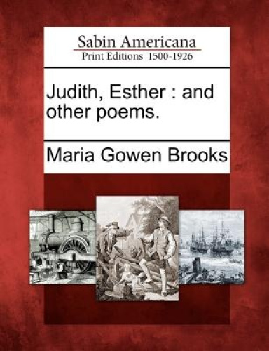 Judith, Esther: And Other Poems.