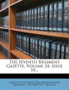 The Seventh Regiment Gazette, Volume 24, Issue 10...