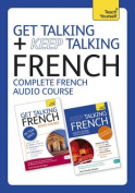 Get Talking and Keep Talking French Total Audio Course [Audio]