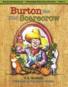 Burton the Kind Scarecrow
