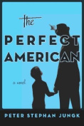 The Perfect American: A Novel