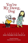 You're My Dawg, Dog
