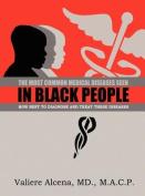 The Most Common Diseases Seen In Black People