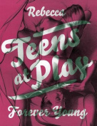 Teens at Play: Forever Young