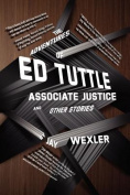 The Adventures of Ed Tuttle, Associate Justice, and Other Stories