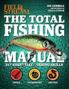 The Complete Fishing Manual (Field & Stream)  : 324 Essential Fishing Skills
