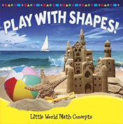 Play with Shapes! (Little World Math