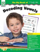 The Big Book of Decoding Vowels, Grades 1 - 3