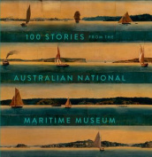 100 Stories from the Australian National Maritime Museum