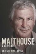 Malthouse: A Football Life