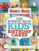 The Bumper Book of Kids Birthday Cakes