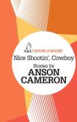 Nice Shootin', Cowboy