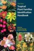 The Kew Tropical Plant Families Identification Handbook