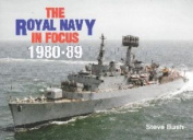 The Royal Navy in Focus 1980-89