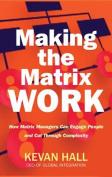 Making the Matrix Work