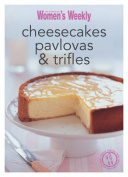 Cheesecakes, Pavlovas & Trifles