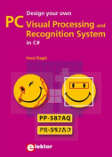 Design Your Own PC Visual Processing & Recognition System in C#