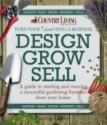 Design Grow Sell