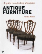 A Guide to Collecting Affordable Antique Furniture