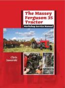The Massey Ferguson 35 Tractor Workshop Service Manual
